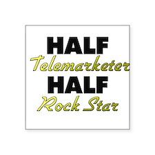 Half Telemarketer Half Rock Star Sticker