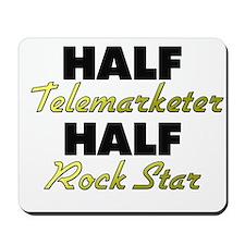 Half Telemarketer Half Rock Star Mousepad