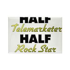 Half Telemarketer Half Rock Star Magnets