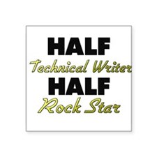 Half Technical Writer Half Rock Star Sticker