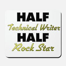 Half Technical Writer Half Rock Star Mousepad