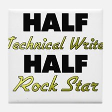Half Technical Writer Half Rock Star Tile Coaster