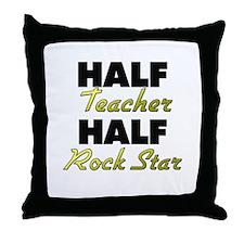 Half Teacher Half Rock Star Throw Pillow