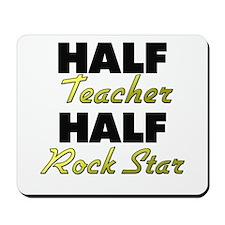 Half Teacher Half Rock Star Mousepad