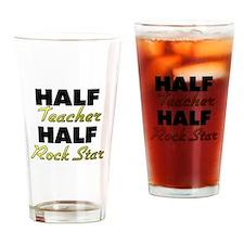 Half Teacher Half Rock Star Drinking Glass