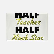 Half Teacher Half Rock Star Magnets