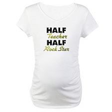 Half Teacher Half Rock Star Shirt