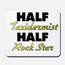 Half Taxidermist Half Rock Star Mousepad