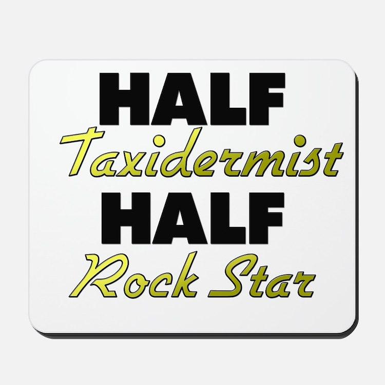 Half Taxidermist Half Rock Star Mousepad