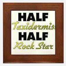Half Taxidermist Half Rock Star Framed Tile