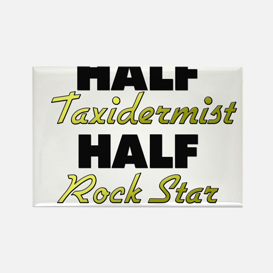 Half Taxidermist Half Rock Star Magnets