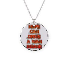 Hope can drive a man insane Necklace