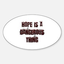 Hope is a dangerous thing Decal