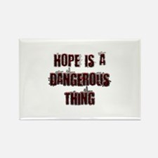 Hope is a dangerous thing Magnets