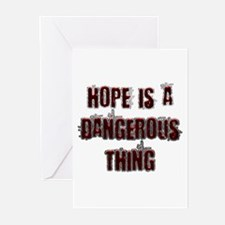Hope is a dangerous thing Greeting Cards