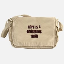 Hope is a dangerous thing Messenger Bag
