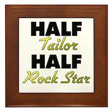 Half Tailor Half Rock Star Framed Tile