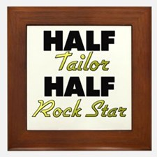 Half Tailor Half Rock Star Framed Tile