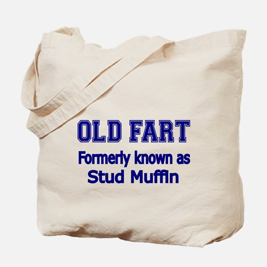 OLD FART Formerly know as Stud Muffin 4 Tote Bag