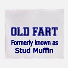 OLD FART Formerly know as Stud Muffin 4 Throw Blan