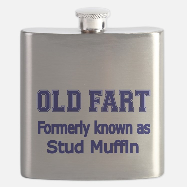 OLD FART Formerly know as Stud Muffin 4 Flask