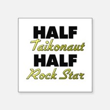 Half Taikonaut Half Rock Star Sticker
