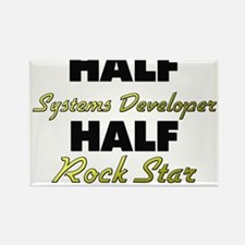 Half Systems Developer Half Rock Star Magnets