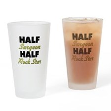 Half Surgeon Half Rock Star Drinking Glass