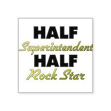 Half Superintendent Half Rock Star Sticker