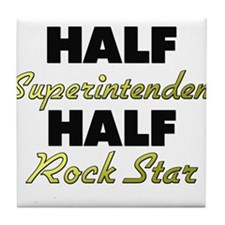 Half Superintendent Half Rock Star Tile Coaster