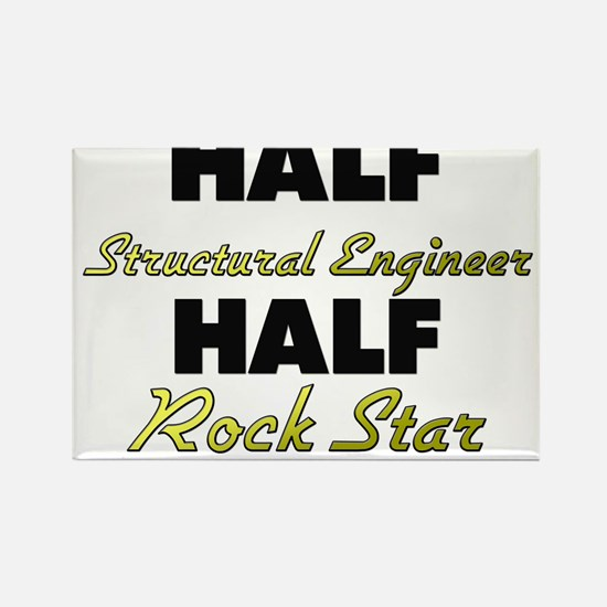 Half Structural Engineer Half Rock Star Magnets