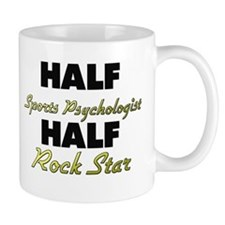 Half Sports Psychologist Half Rock Star Mugs