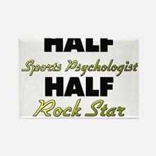 Half Sports Psychologist Half Rock Star Magnets