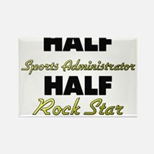 Half Sports Administrator Half Rock Star Magnets