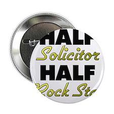 "Half Solicitor Half Rock Star 2.25"" Button"