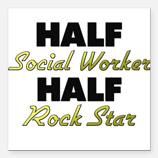 Half Social Worker Half Rock Star Square Car Magne