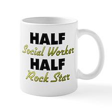 Half Social Worker Half Rock Star Mugs