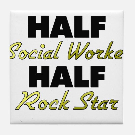 Half Social Worker Half Rock Star Tile Coaster