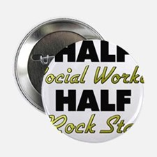 "Half Social Worker Half Rock Star 2.25"" Button"