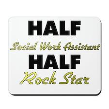 Half Social Work Assistant Half Rock Star Mousepad