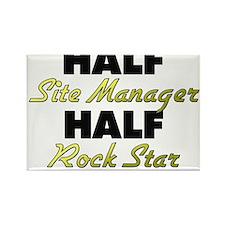 Half Site Manager Half Rock Star Magnets