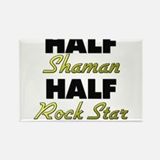 Half Shaman Half Rock Star Magnets