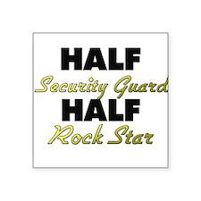 Half Security Guard Half Rock Star Sticker