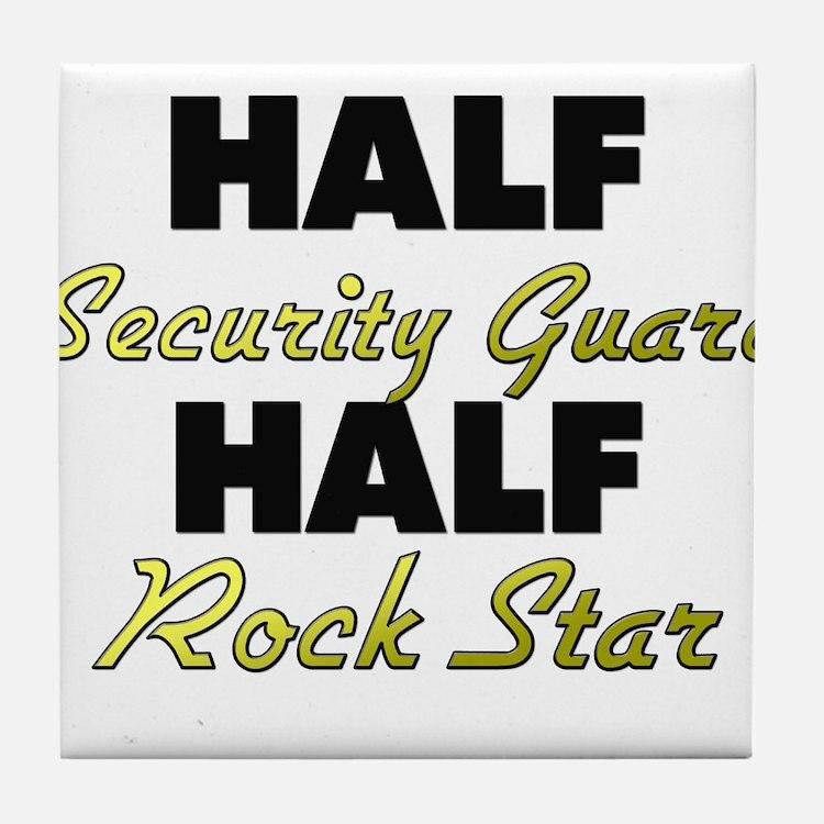 Half Security Guard Half Rock Star Tile Coaster