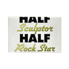 Half Sculptor Half Rock Star Magnets