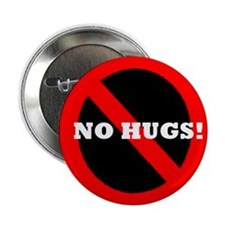 "No Hugs! Badge 2.25"" Button"