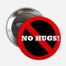 """No Hugs! Badge 2.25"""" Button"""
