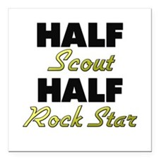 "Half Scout Half Rock Star Square Car Magnet 3"" x 3"