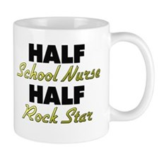 Half School Nurse Half Rock Star Mugs