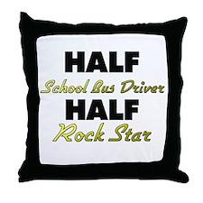 Half School Bus Driver Half Rock Star Throw Pillow